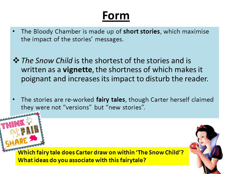 Form The Bloody Chamber is made up of short stories, which maximise the impact of the stories' messages.