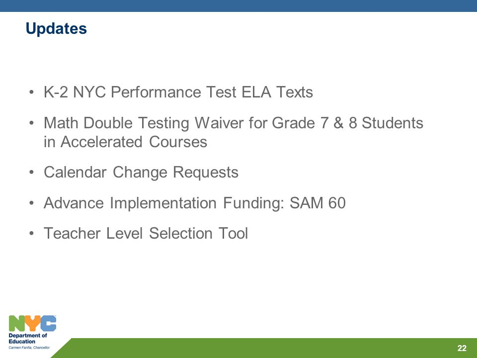 Updates K-2 NYC Performance Test ELA Texts. Math Double Testing Waiver for Grade 7 & 8 Students in Accelerated Courses.