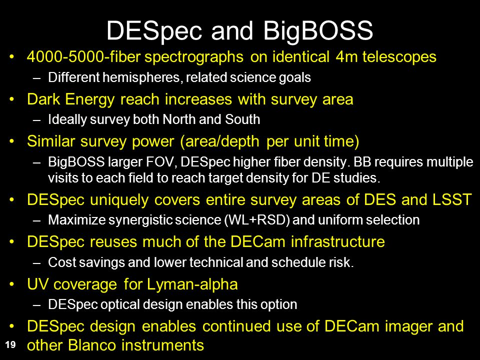DESpec and BigBOSS 4000-5000-fiber spectrographs on identical 4m telescopes. Different hemispheres, related science goals.