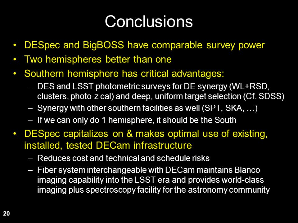 Conclusions DESpec and BigBOSS have comparable survey power