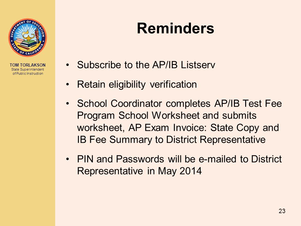 Reminders Subscribe to the AP/IB Listserv