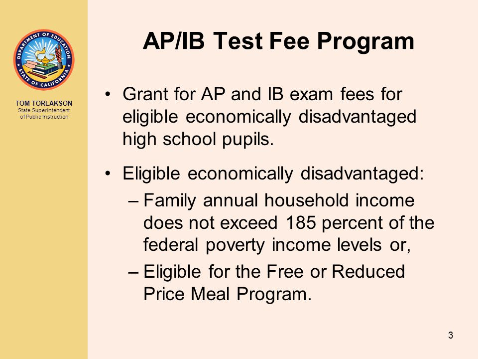 AP/IB Test Fee Program Grant for AP and IB exam fees for eligible economically disadvantaged high school pupils.