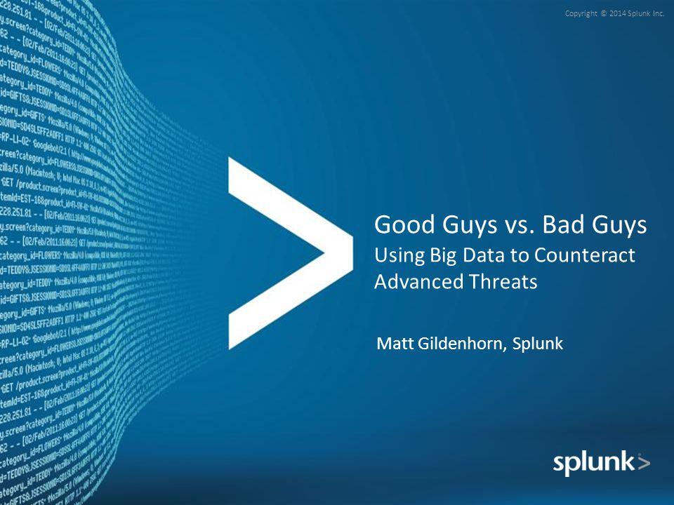 Good Guys vs. Bad Guys Using Big Data to Counteract Advanced Threats