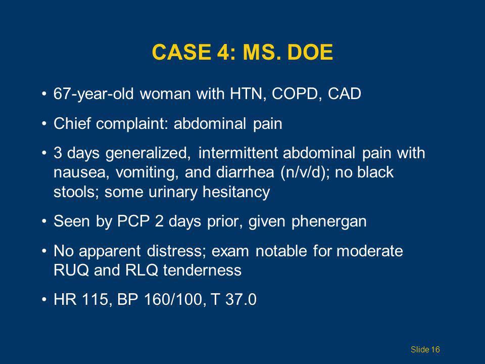 Case 4: Ms. Doe 67-year-old woman with HTN, COPD, CAD