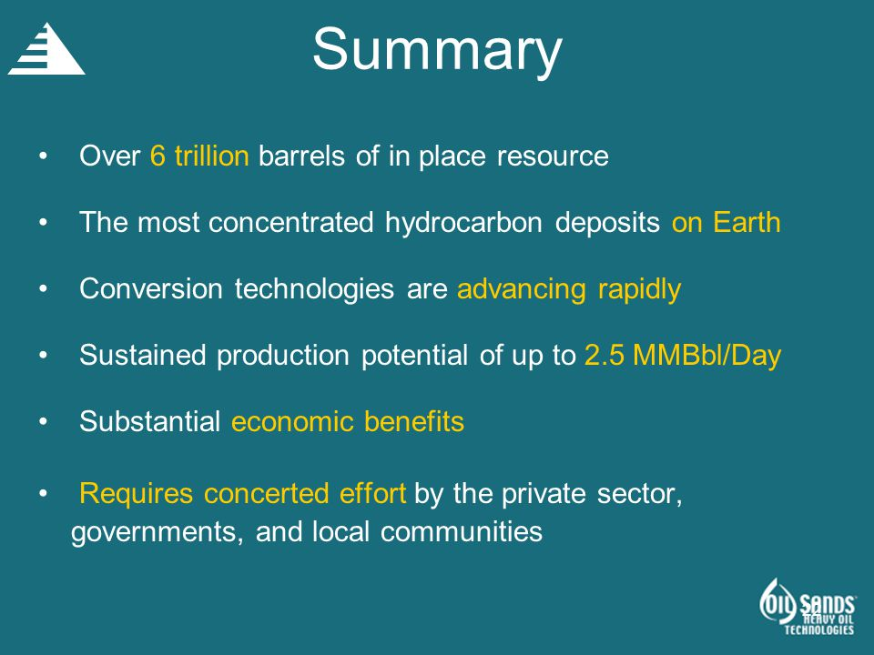 Summary Over 6 trillion barrels of in place resource