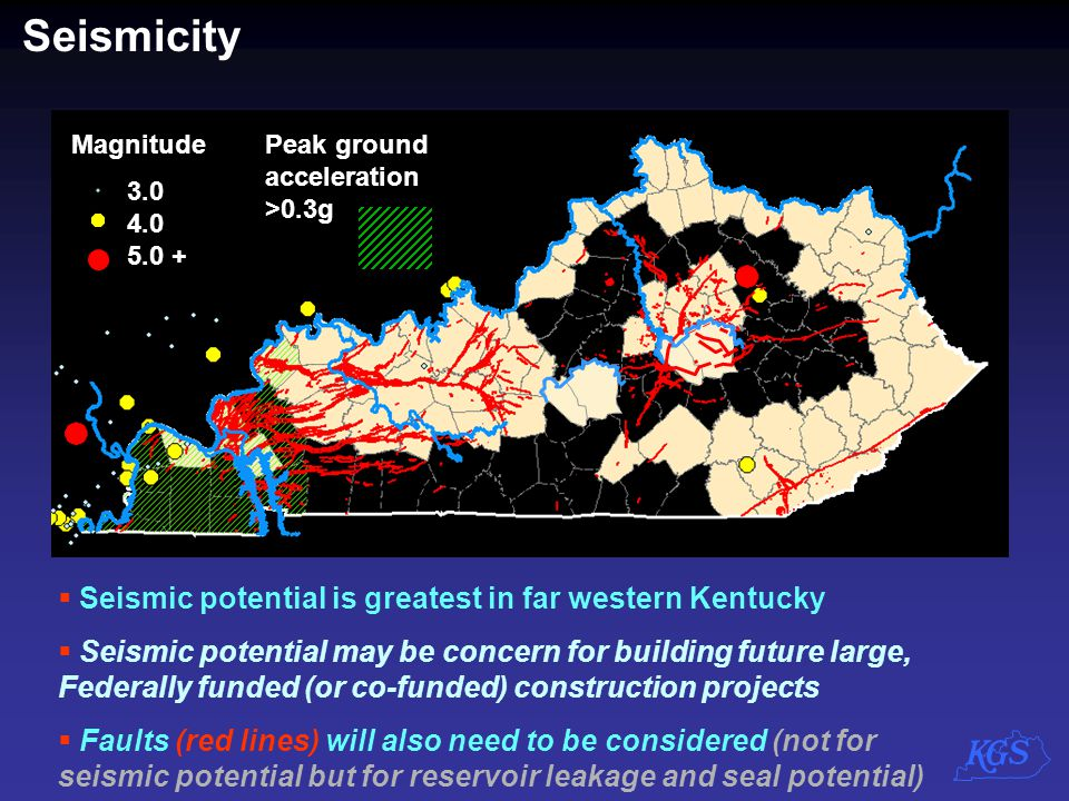Seismicity Seismic potential is greatest in far western Kentucky