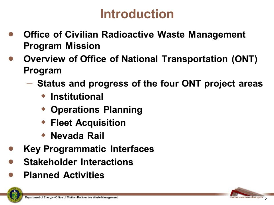Introduction Office of Civilian Radioactive Waste Management Program Mission. Overview of Office of National Transportation (ONT) Program.