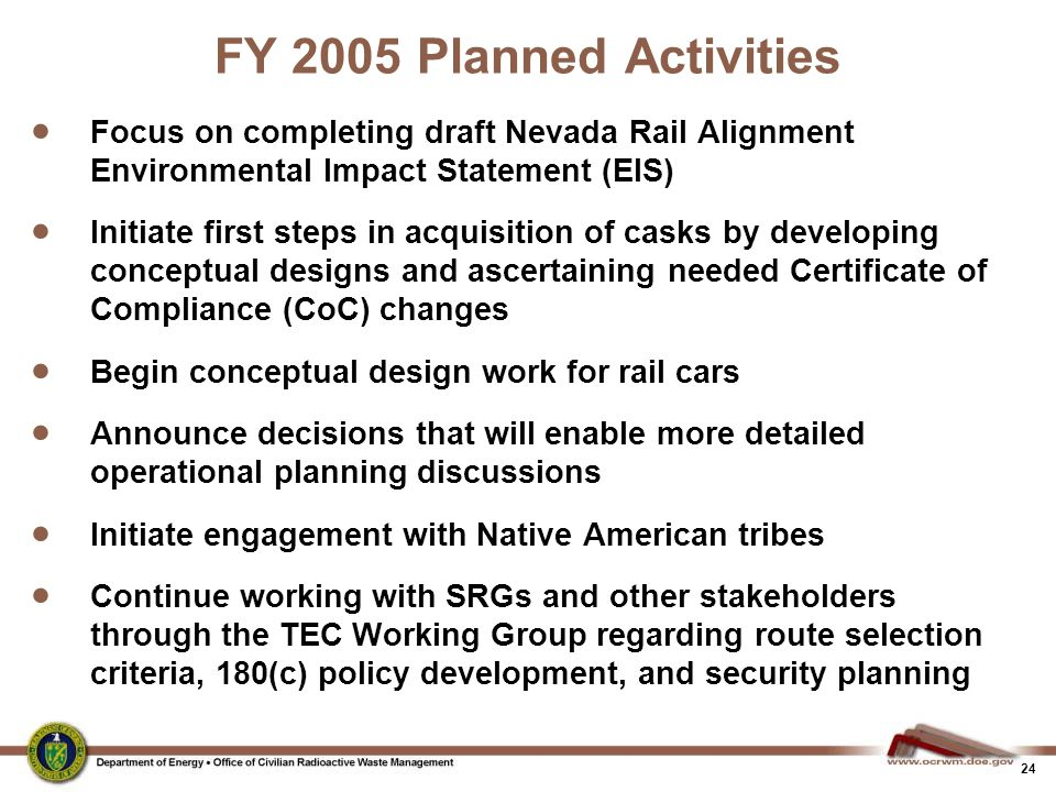 FY 2005 Planned Activities Focus on completing draft Nevada Rail Alignment Environmental Impact Statement (EIS)