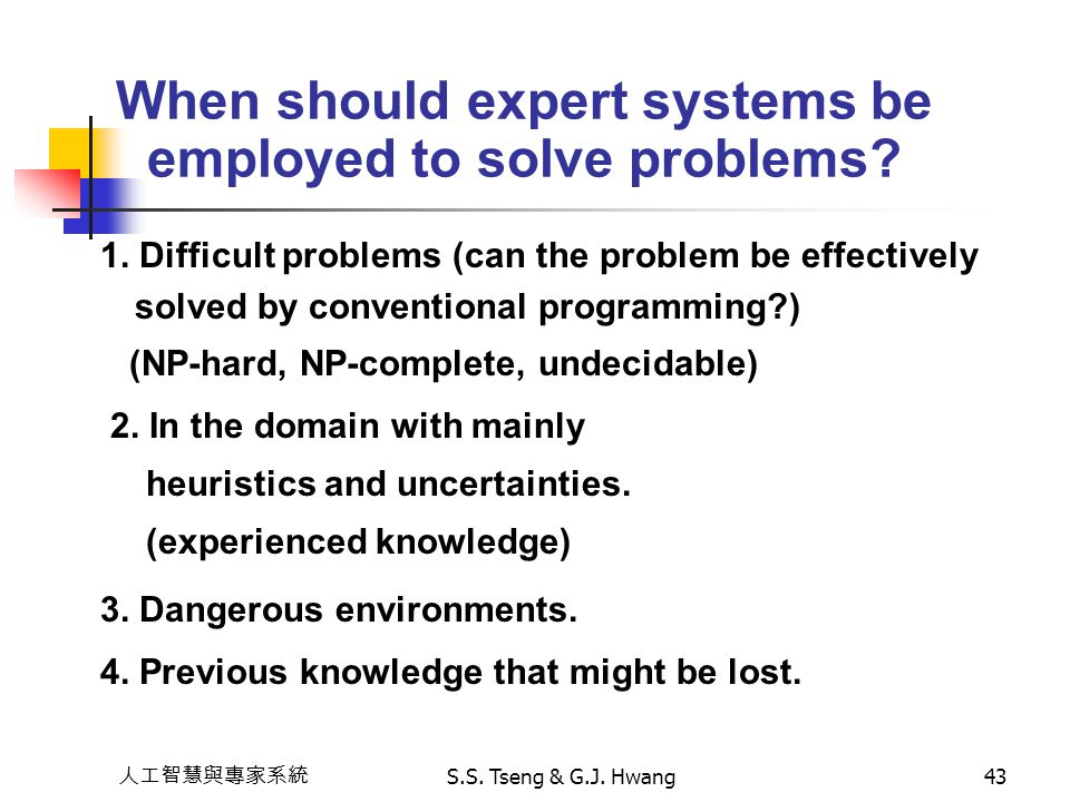 When should expert systems be employed to solve problems