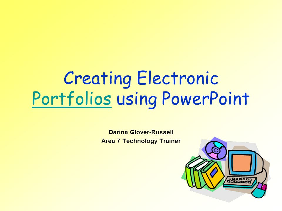Creating Electronic Portfolios using PowerPoint
