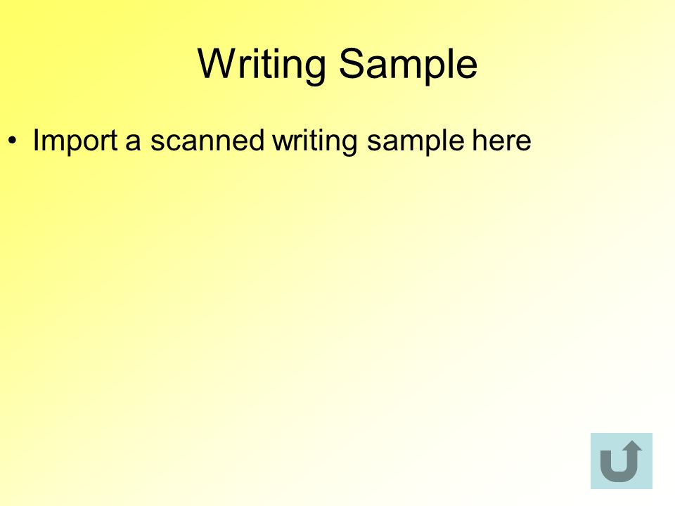 Writing Sample Import a scanned writing sample here