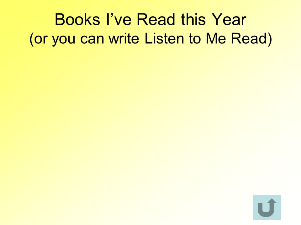 Books I've Read this Year (or you can write Listen to Me Read)