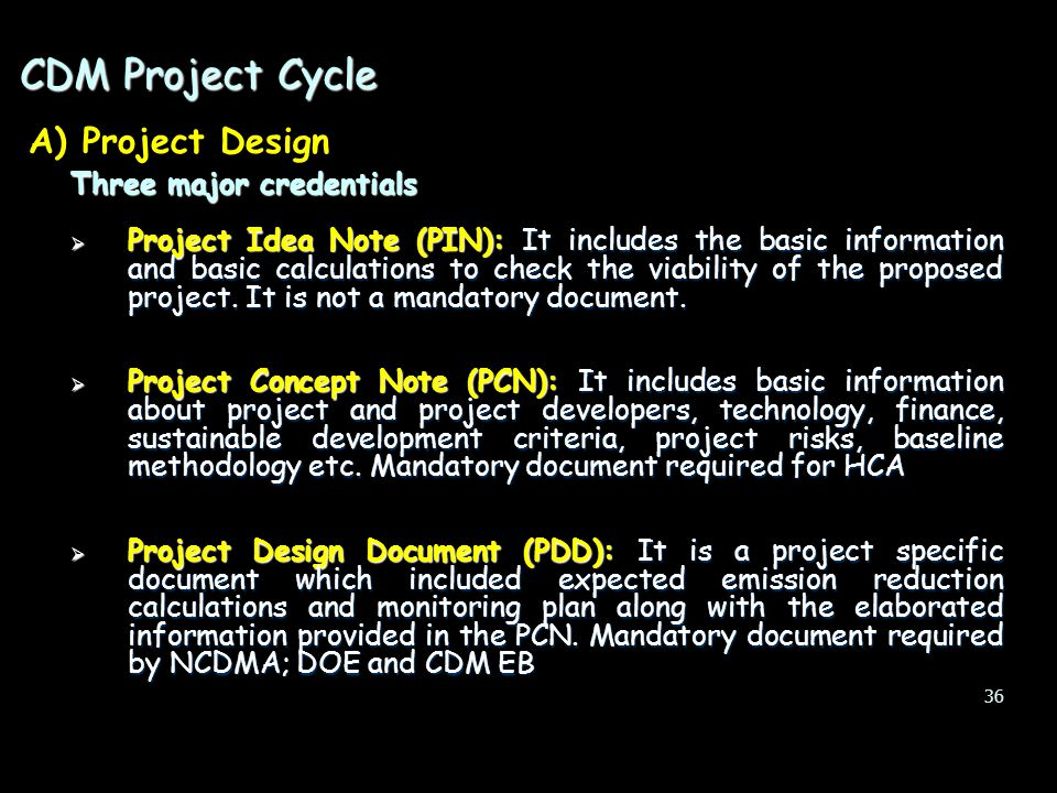 CDM Project Cycle A) Project Design Three major credentials