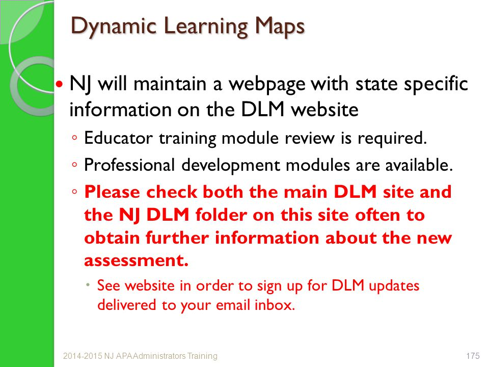 Dynamic Learning Maps NJ will maintain a webpage with state specific information on the DLM website.