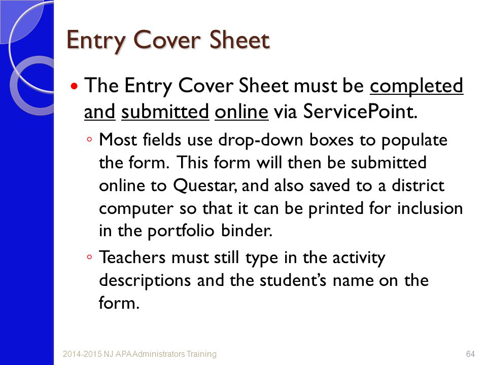 Entry Cover Sheet The Entry Cover Sheet must be completed and submitted online via ServicePoint.