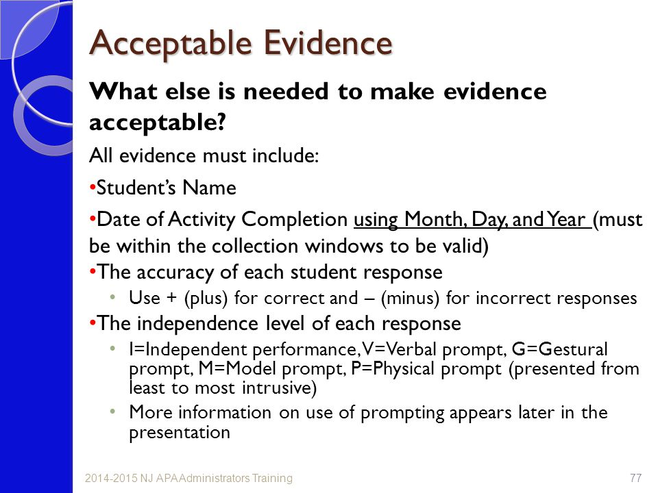 Acceptable Evidence What else is needed to make evidence acceptable