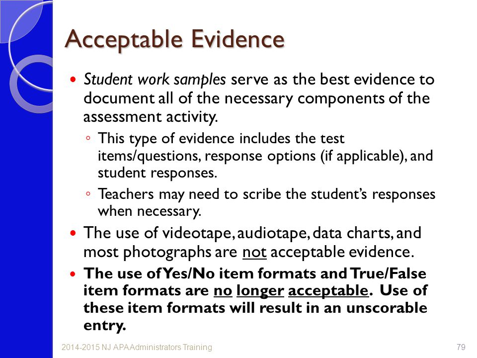 Acceptable Evidence Student work samples serve as the best evidence to document all of the necessary components of the assessment activity.