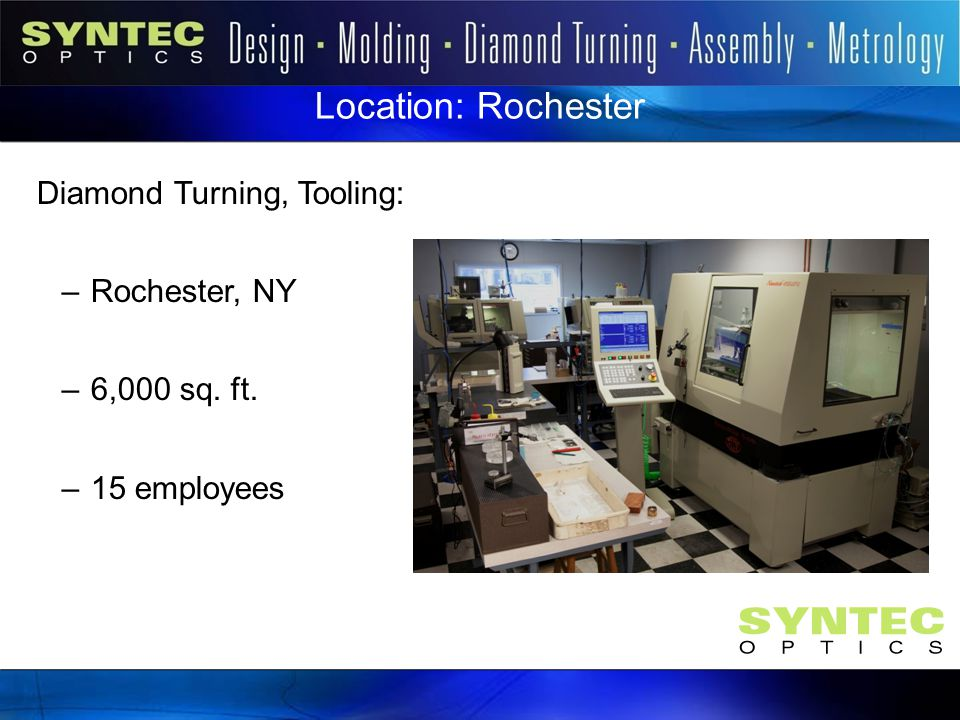 Location: Rochester Diamond Turning, Tooling: Rochester, NY