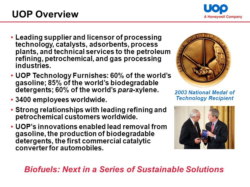 UOP Overview Biofuels: Next in a Series of Sustainable Solutions