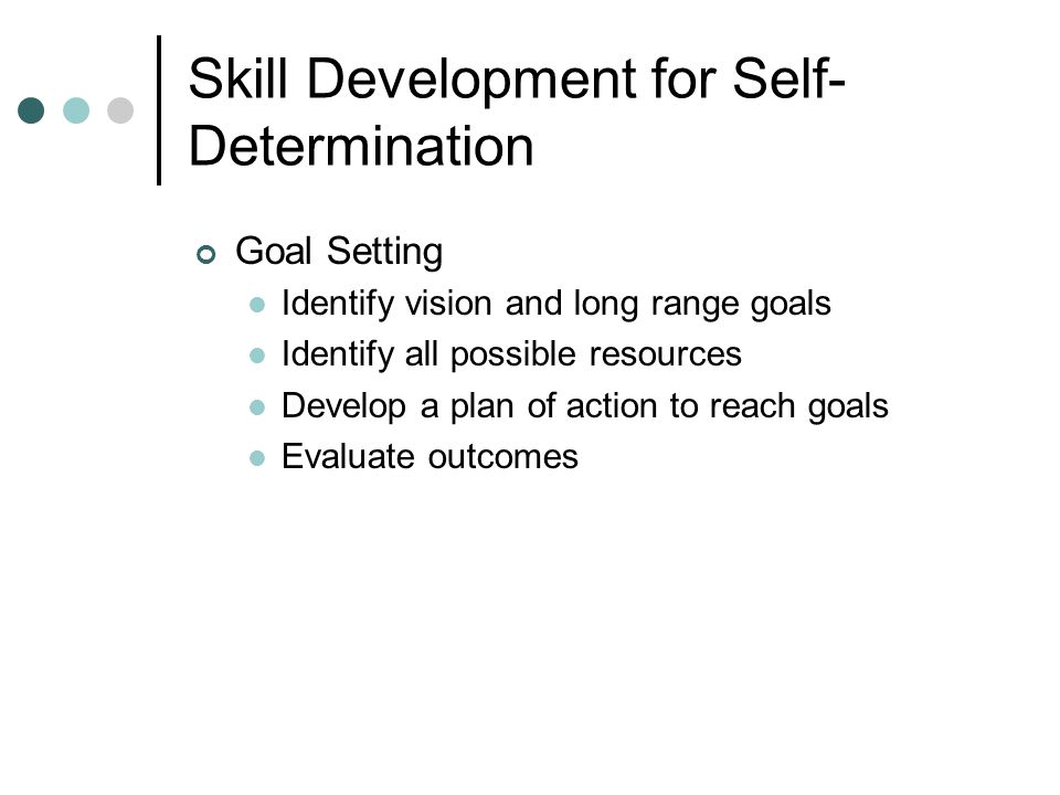 Skill Development for Self-Determination
