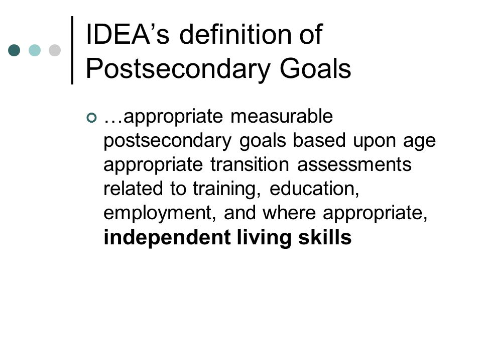 IDEA's definition of Postsecondary Goals
