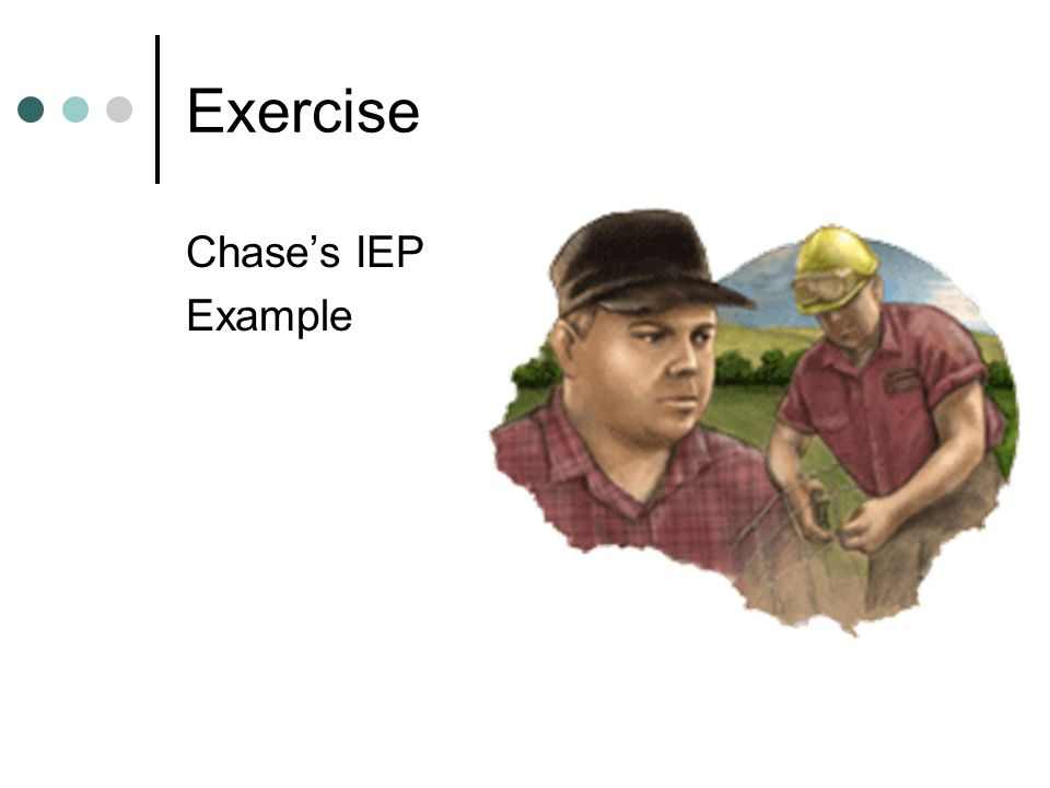 Exercise Chase's IEP Example