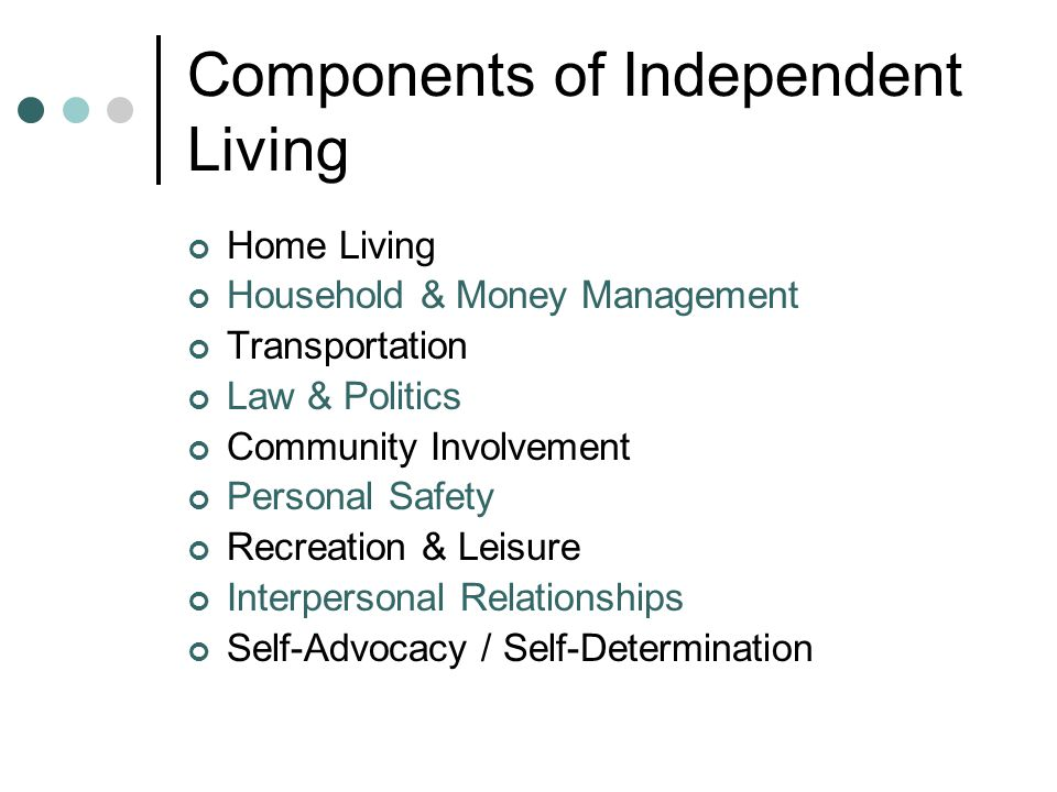 Components of Independent Living