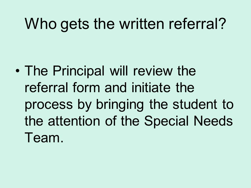 Who gets the written referral