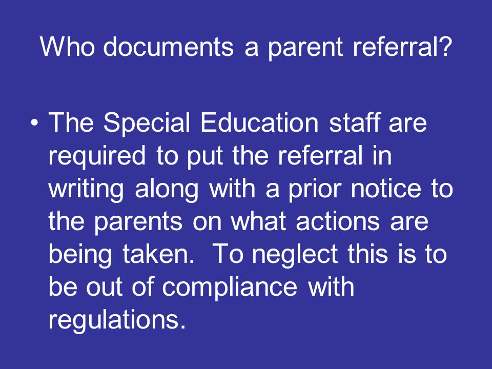 Who documents a parent referral