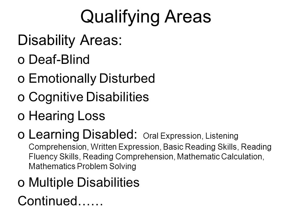 Qualifying Areas Disability Areas: Deaf-Blind Emotionally Disturbed