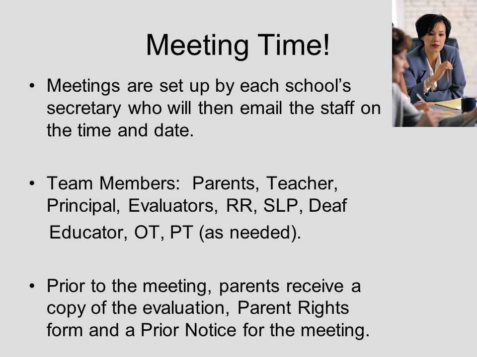 Meeting Time! Meetings are set up by each school's secretary who will then email the staff on the time and date.
