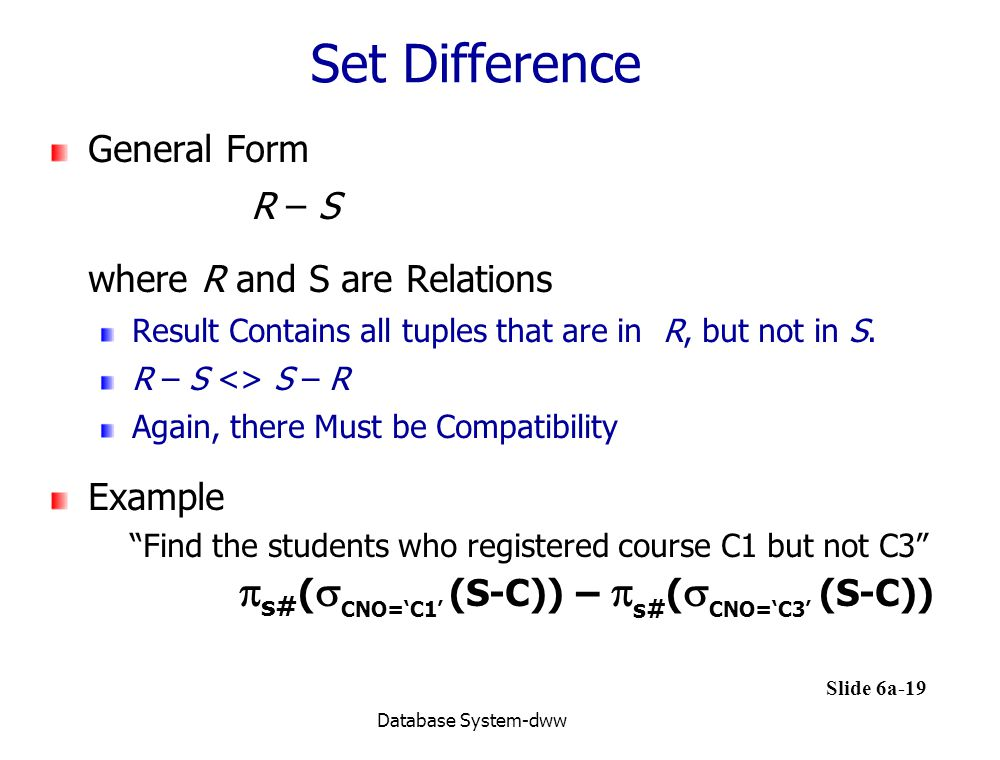 Set Difference General Form R – S where R and S are Relations Example