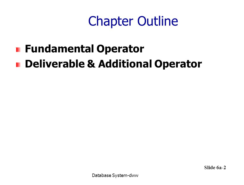Chapter Outline Fundamental Operator Deliverable & Additional Operator