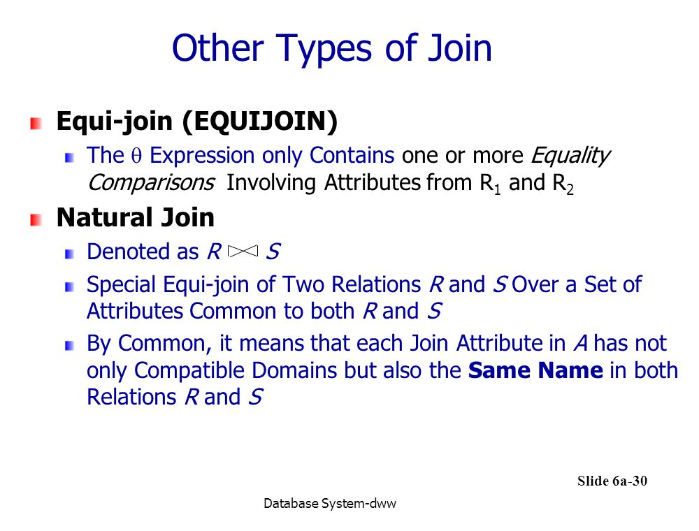 Other Types of Join Equi-join (EQUIJOIN) Natural Join