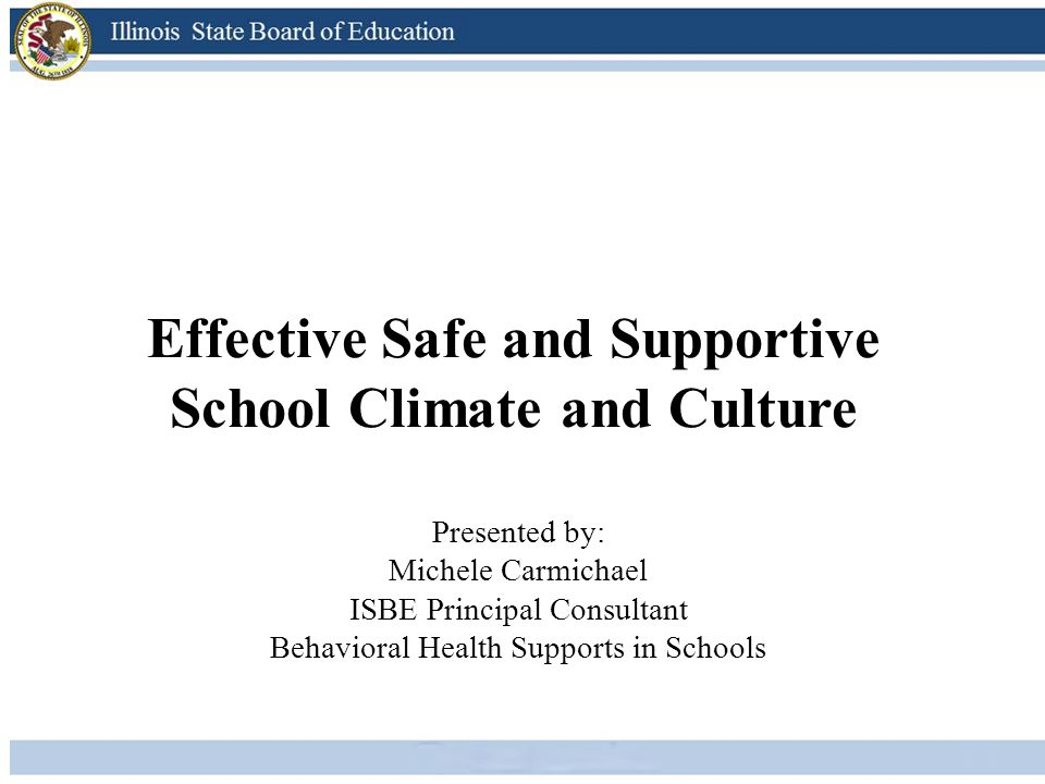 Effective Safe and Supportive School Climate and Culture
