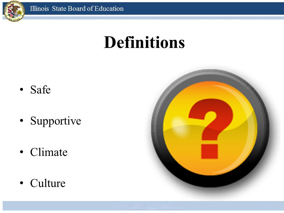 Definitions Safe Supportive Climate Culture