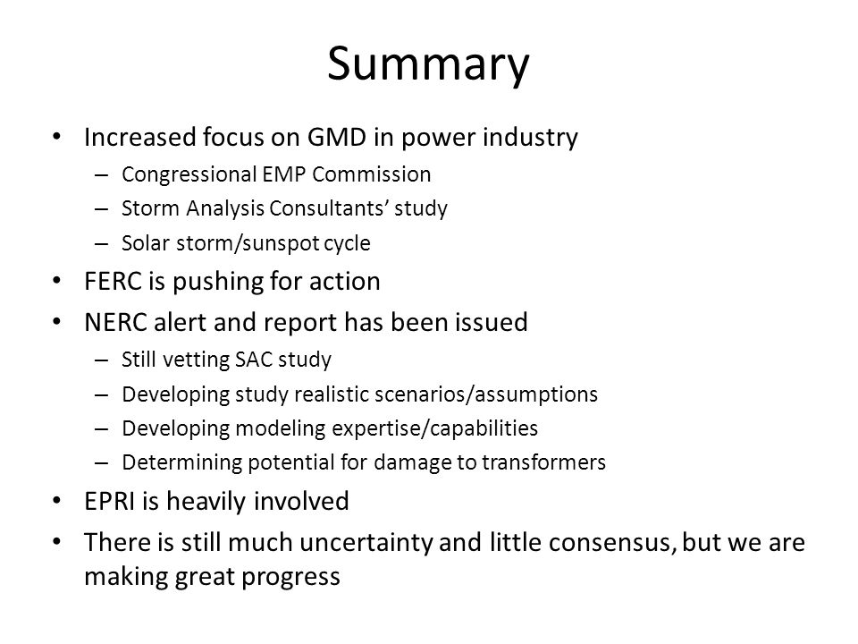 Summary Increased focus on GMD in power industry