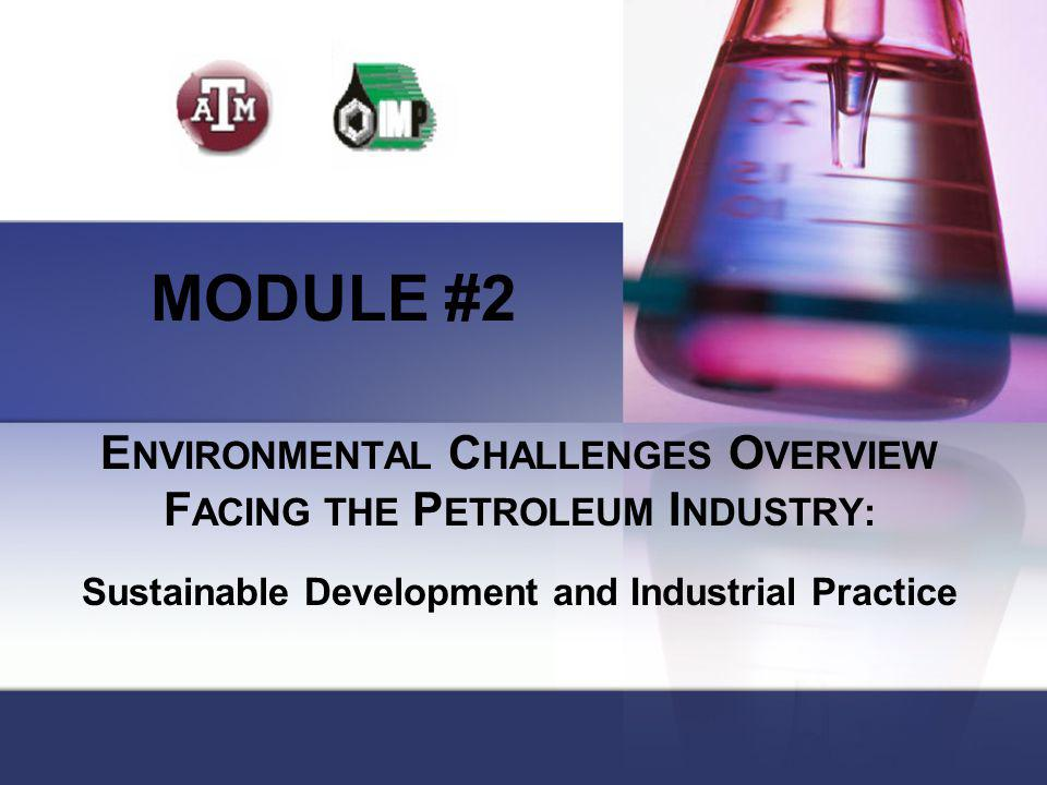 ENVIRONMENTAL CHALLENGES OVERVIEW FACING THE PETROLEUM INDUSTRY: