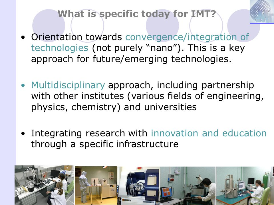 What is specific today for IMT