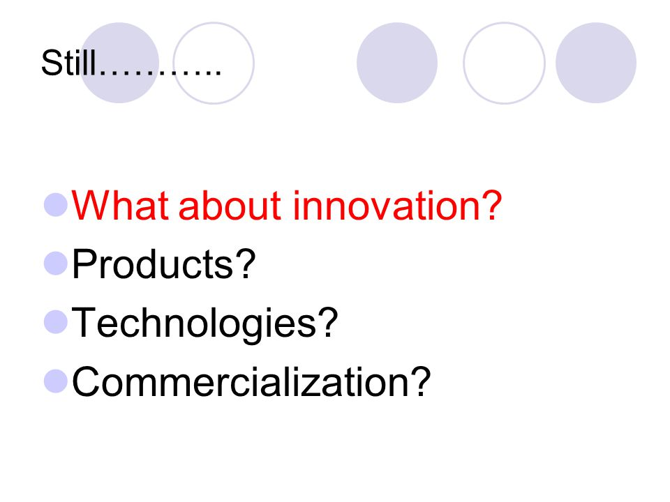 What about innovation Products Technologies Commercialization