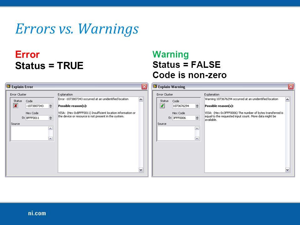 Errors vs. Warnings Error Status = TRUE Warning Status = FALSE