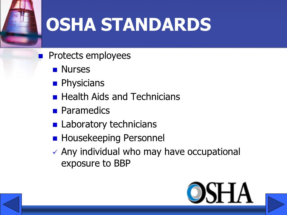 OSHA STANDARDS Protects employees Nurses Physicians