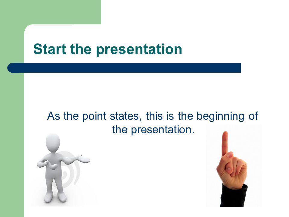 Start the presentation