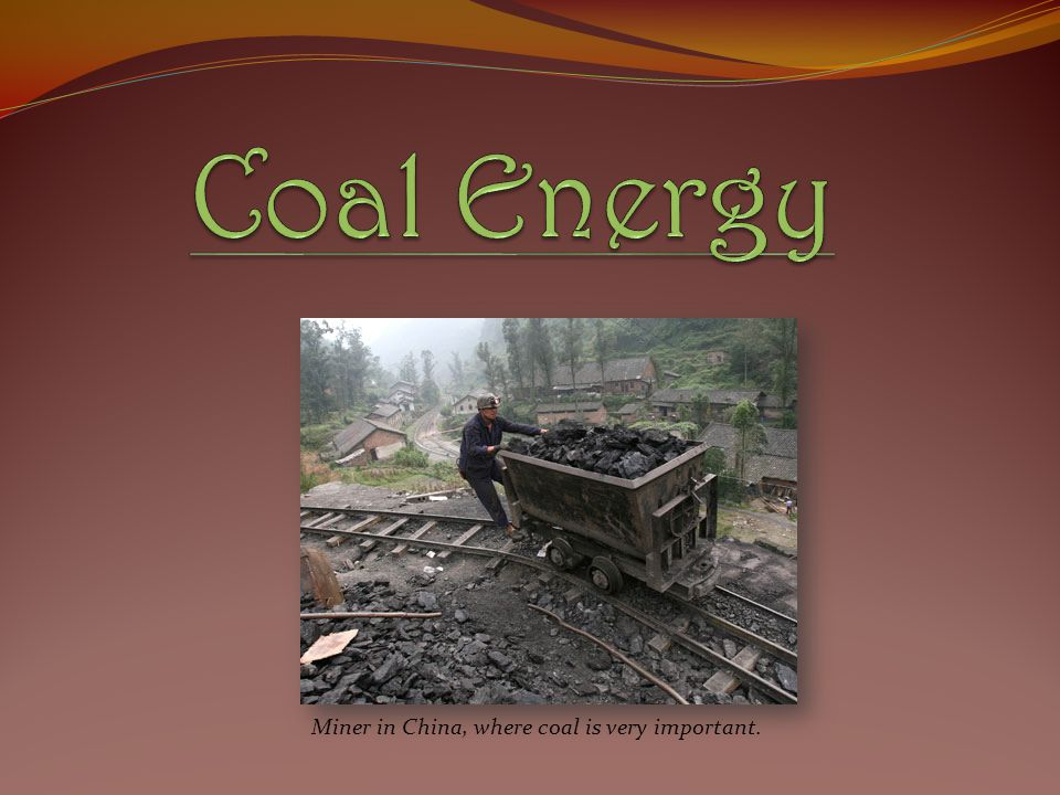 Coal Energy Miner in China, where coal is very important.