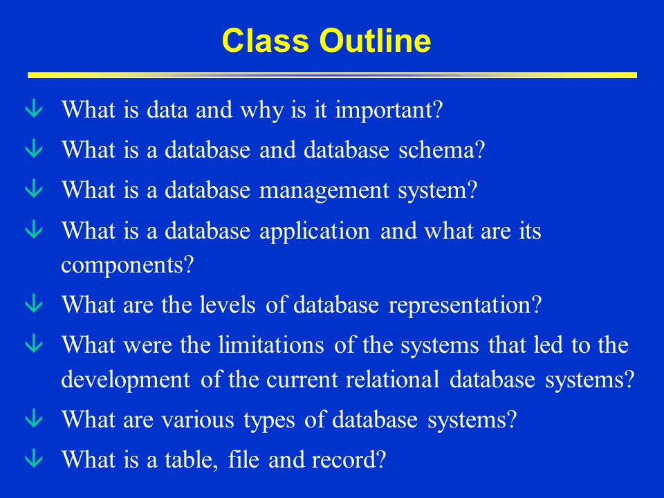 Class Outline What is data and why is it important