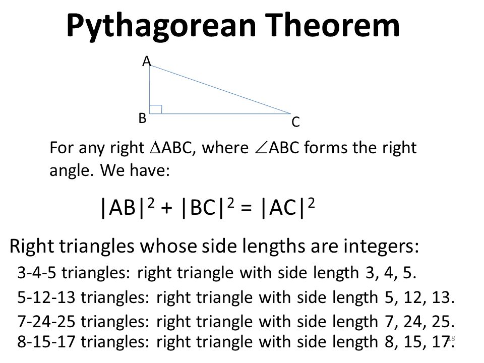 Pythagorean Theorem |AB|2 + |BC|2 = |AC|2