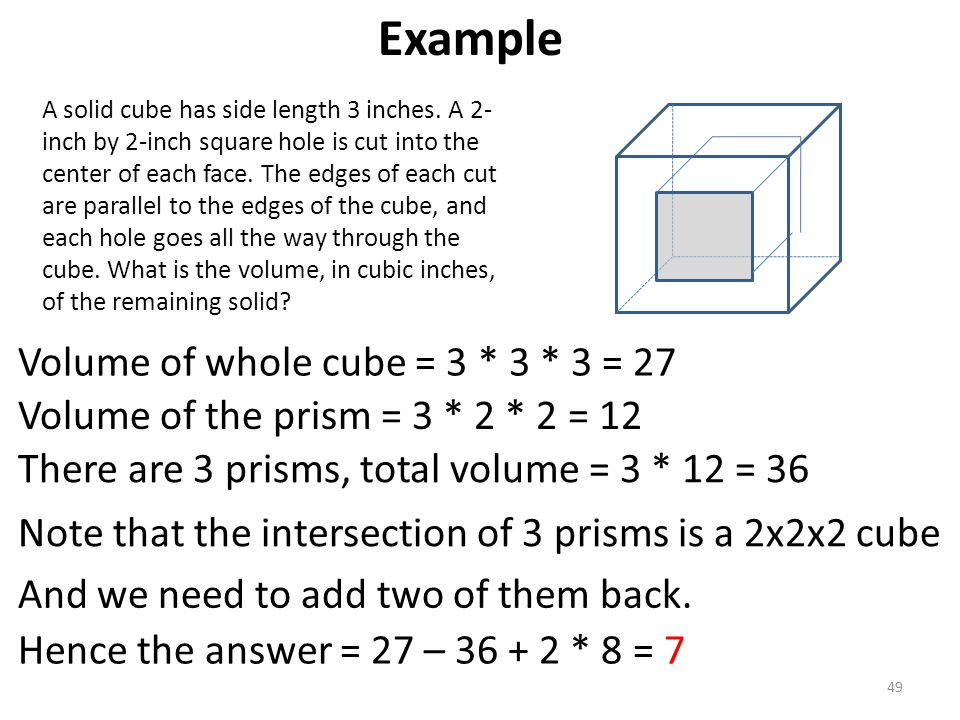 Example Volume of whole cube = 3 * 3 * 3 = 27