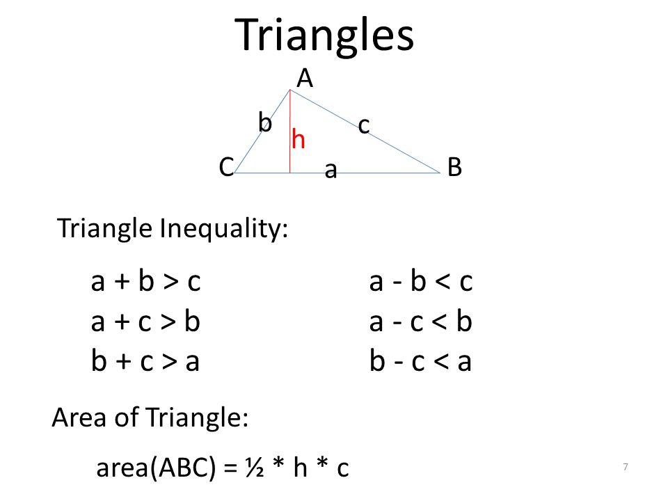 Triangles a + b > c a + c > b b + c > a a - b < c
