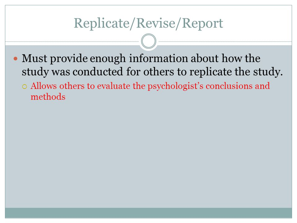 Replicate/Revise/Report
