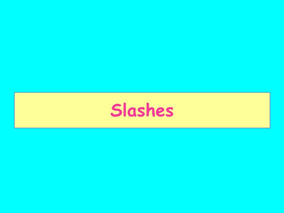 Slashes